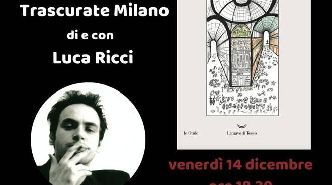 Luca Ricci - Trascurate Milano