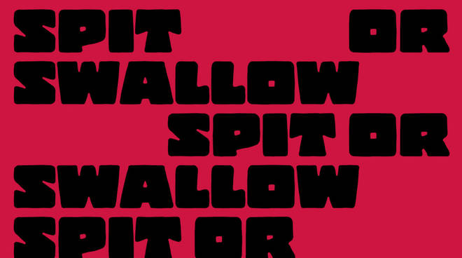 "Mostra ""Spit or Swallow"""