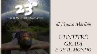 """Locandina libro Franco Merlino """"23 gradi e se il mondo cambiasse"""""""