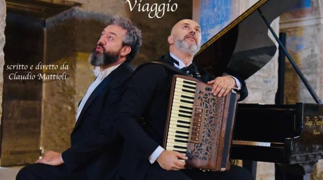 """Spettacolo """"Viaggio""""con Massimiliano Barbolini e Claudio Mattioli"""