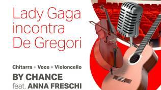 Lady Gaga incontra De Gregori