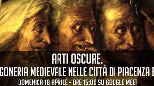 ARTI OSCURE. La stregoneria medievale nelle città di Piacenza e Parma