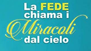 La fede chiama i miracoli dal cielo