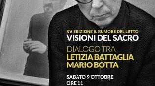 VISIONI DEL SACRO Dialogo tra Letizia Battaglia e Mario Botta